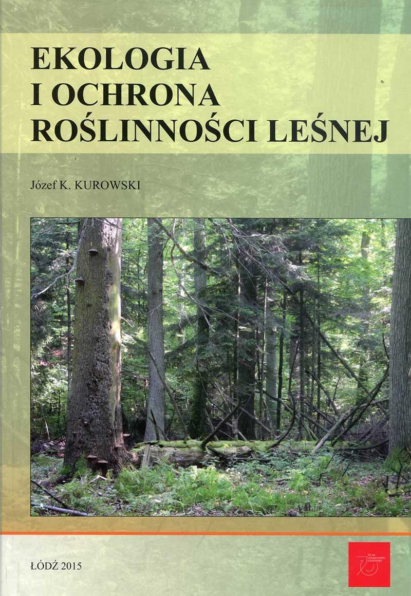 """Monografia """"Ekologia iochrona roślinności leśnej"""""""