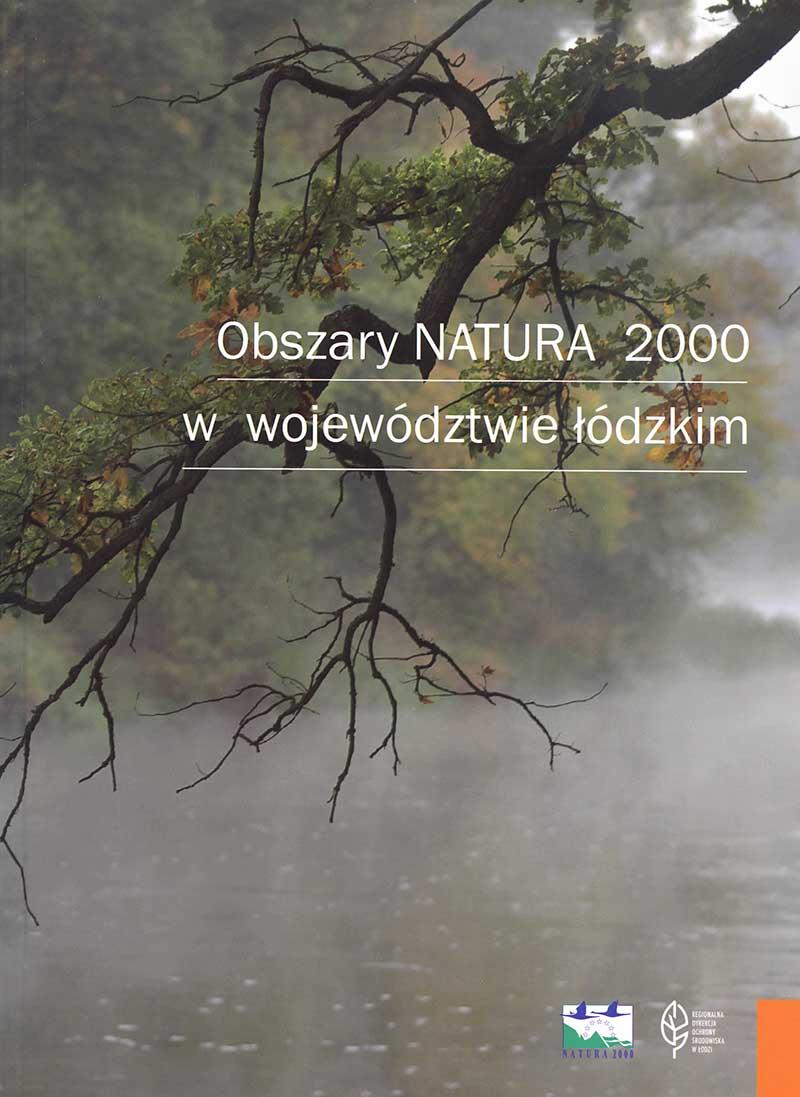"""Monografia """"Obszary Natura 200 wwojewództwie łódzkim"""""""